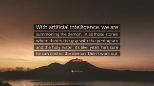 2304700-Elon-Musk-Quote-With-artificial-intelligence-we-are-summoning-the